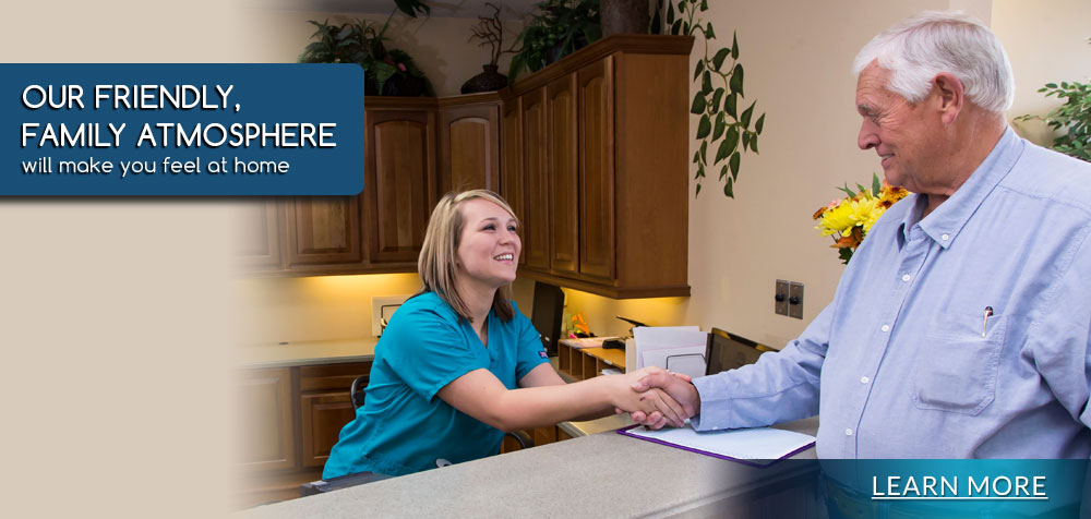 Our Friendly, Family Atmosphere will make you feel at home. Learn more.