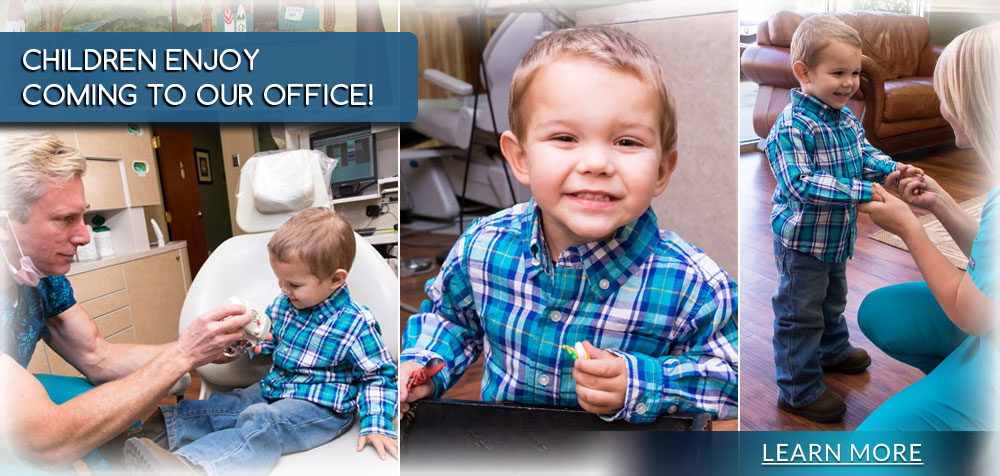 Children enjoy coming to our office! Learn more.